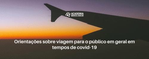 Orientações sobre viagem para o público em geral em tempos de covid-19
