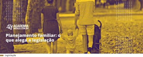 Planejamento familiar: o que alega a legislação