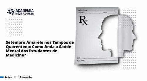 Setembro Amarelo nos Tempos de Quarentena: Como Anda a Saúde Mental dos Estudantes de Medicina?