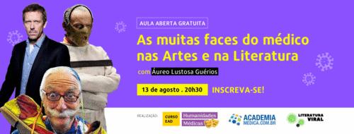AULA ABERTA As muitas faces do médico nas Artes e na Literatura - Filósofo, serial-killer, cientista, policial