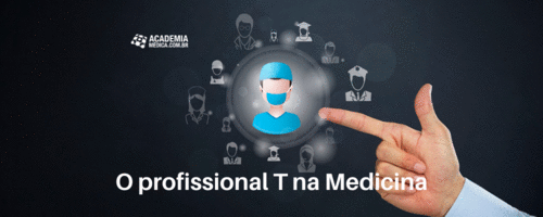 O profissional T na Medicina