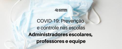 COVID-19: Prevenção e controle nas escolas - Administradores escolares, professores e equipe
