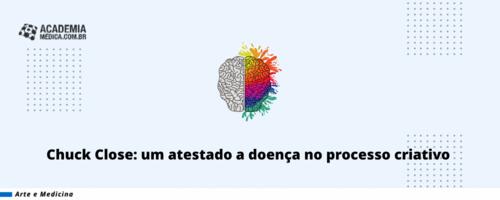 Chuck Close: um atestado a doença no processo criativo.