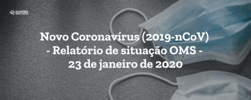 Novo Coronavírus (2019-nCoV) - Relatório de situação OMS - 23 de janeiro de 2020