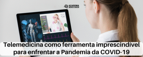 Telemedicina como ferramenta imprescindível para enfrentar a Pandemia da COVID-19