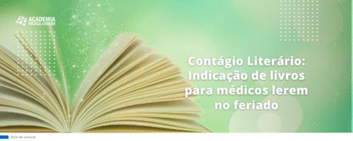 Contágio Literário - Indicação de livros para médicos lerem no feriado