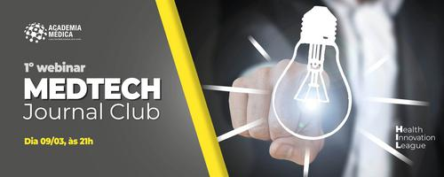 Convite - 1º Webinar do MEDTech Journal Club (Health Innovation League)
