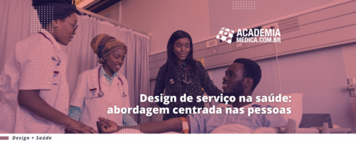 Design de serviço na saúde: abordagem centrada nas pessoas