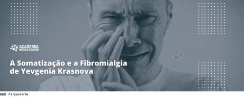 A Somatização e a Fibromialgia de Yevgenia Krasnova