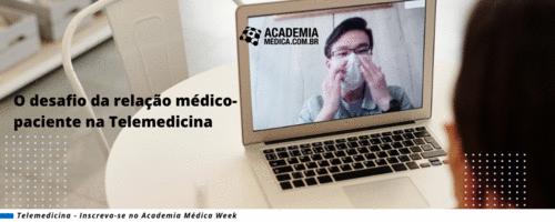 O desafio da relação médico-paciente na Telemedicina