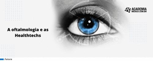 A oftalmologia e as Healthtechs