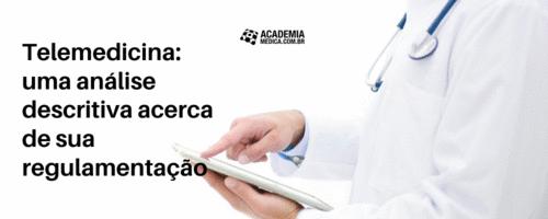 Telemedicina: uma análise descritiva acerca de sua regulamentação