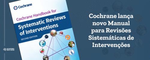 Cochrane lança novo Manual para Revisões Sistemáticas de Intervenções