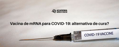 Vacina de mRNA para COVID-19: alternativa de cura?