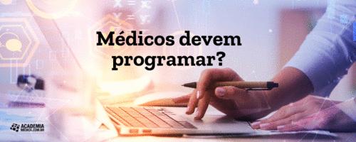 Médicos devem programar?