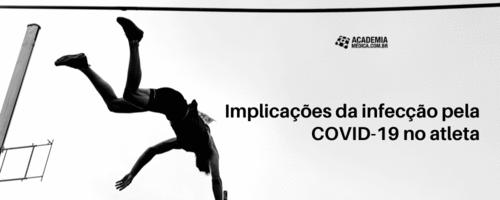 Implicações da infecção pela COVID-19 no atleta