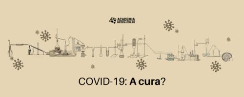 COVID-19: a cura?