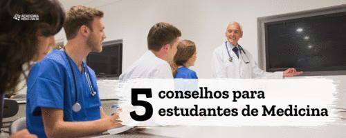 5 conselhos para estudantes de Medicina