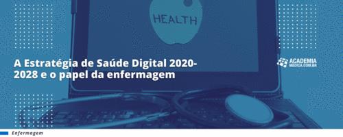 A Estratégia de Saúde Digital 2020-2028 e o papel da(o) enfermeira(o)
