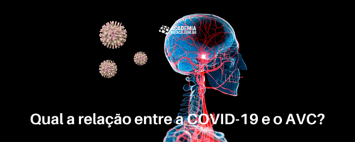 Qual a relação entre a COVID-19 e o AVC?