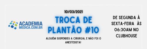 Troca de Plantão #10: alguém suspendeu a cirurgia, e não foi o anestesista!