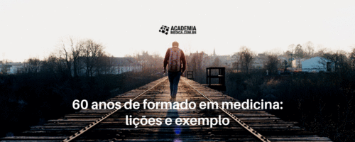 60 anos de formado em medicina: lições e exemplo