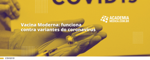 Vacina Moderna:funciona contra variantes do coronavírus