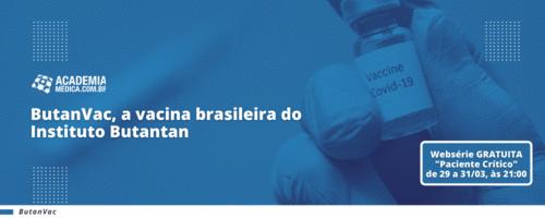 ButanVac, a vacina brasileira do Instituto Butantan