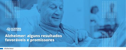 Alzheimer: alguns resultados favoráveis e promissores