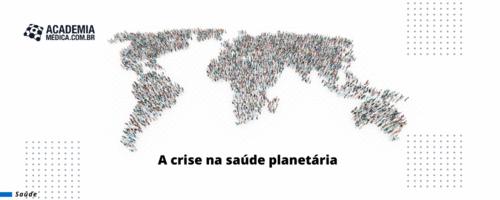 A crise na saúde planetária