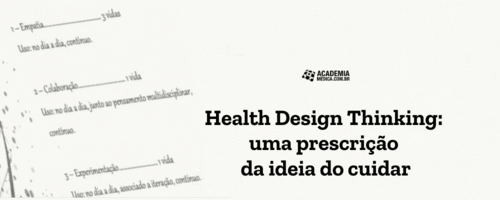 Health Design Thinking: uma prescrição da ideia do cuidar