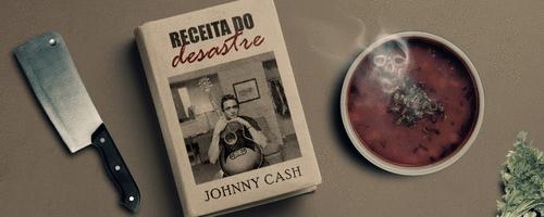 Receita do desastre #1: Johnny Cash