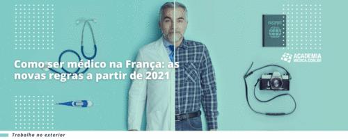 Como ser médico na França: as novas regras a partir de 2021