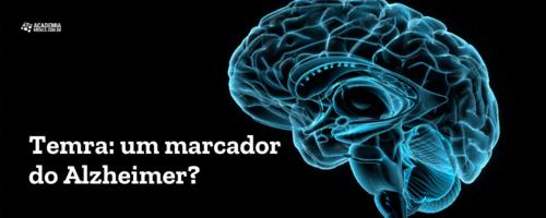 Temra: um marcador do Alzheimer?