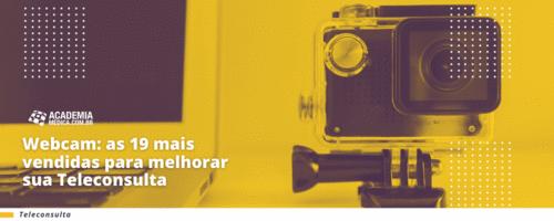 Webcam: as 19 mais vendidas para melhorar sua teleconsulta
