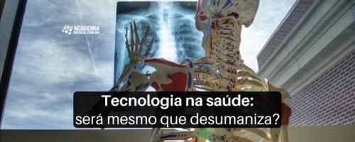 Tecnologia na saúde: será mesmo que desumaniza?