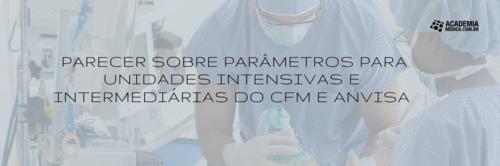 Conclusão parecer sobre parâmetros para unidades intensivas e intermediárias do CFM e ANVISA