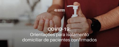 COVID-19: Orientações para isolamento domiciliar de pacientes confirmados