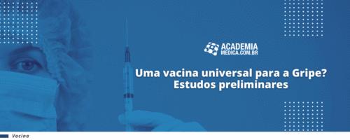 Uma vacina universal para a Gripe? Estudos preliminares