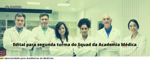 Edital para segunda turma do Squad da Academia Médica