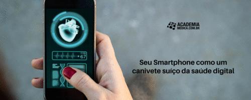 Seu Smartphone como um canivete suíço da saúde digital