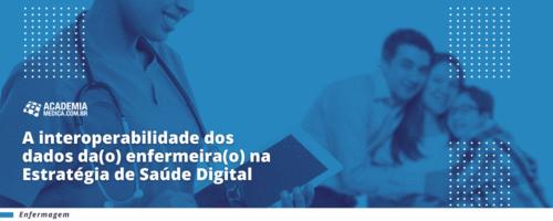 A interoperabilidade dos dados da(o) enfermeira(o) na Estratégia de Saúde Digital