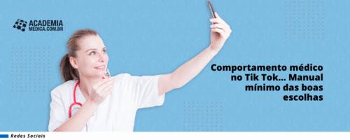 Comportamento médico no Tik Tok… Manual mínimo das boas escolhas