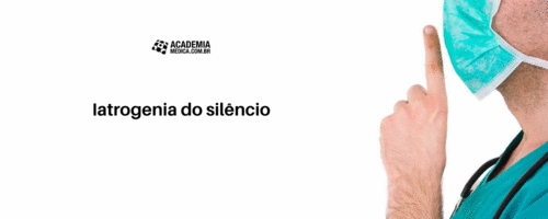 Iatrogenia do silêncio