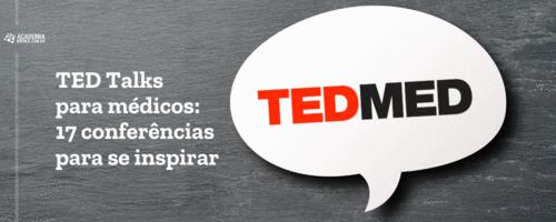 TED Talks para médicos: 17 conferências para se inspirar