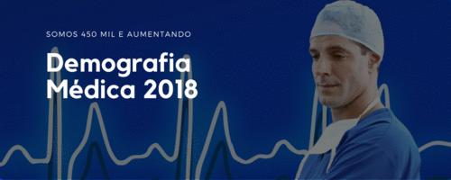 Demografia Médica 2018: Somos 450 mil médicos e aumentando