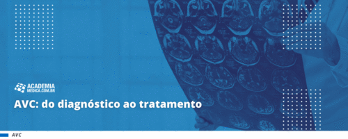 AVC: do diagnóstico ao tratamento