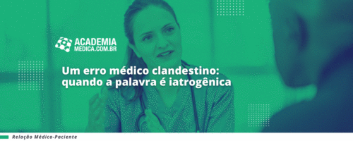 Um erro médico clandestino: quando a palavra é iatrogênica