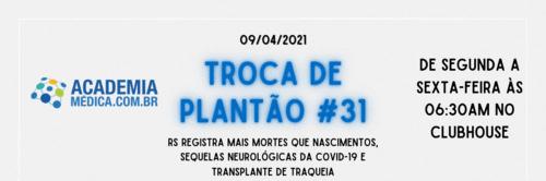 TP #31: RS registra mais mortes que nascimentos, sequelas neurológicas da COVID-19 e transplante de traqueia