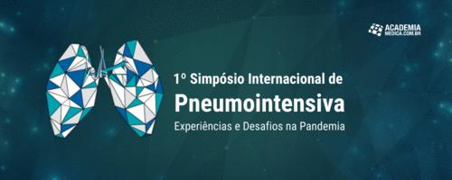 1º Simpósio Internacional de Pneumointensiva - Experiências e Desafios na Pandemia